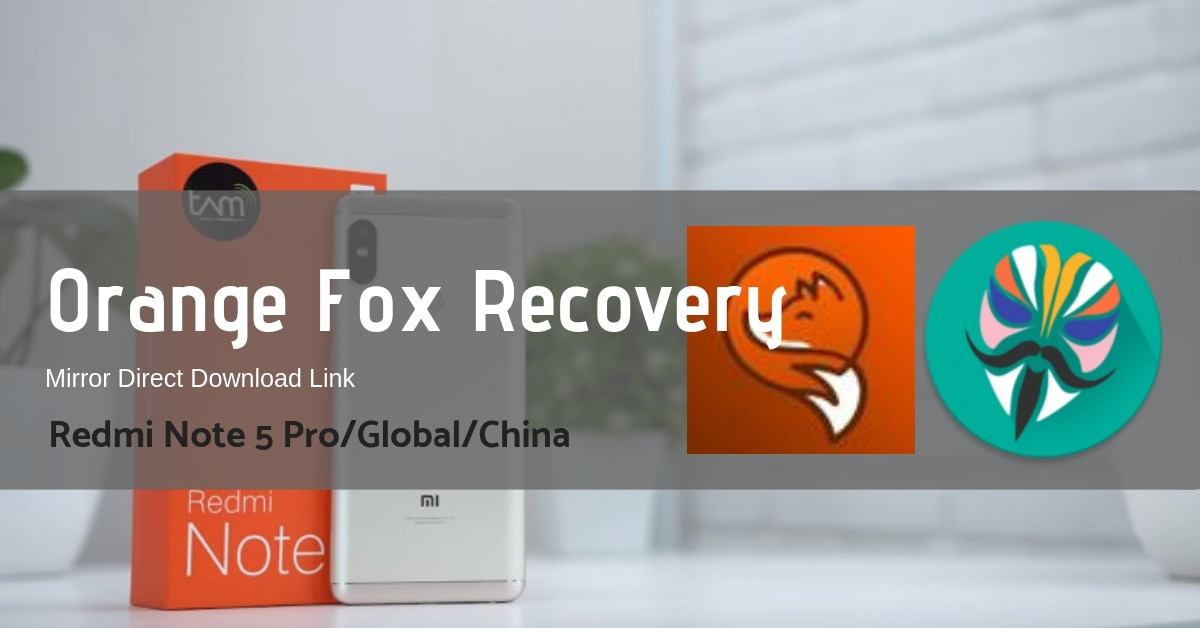 Orange Fox Recovery For Redmi Note 5 Whyred Zip Img 42mb